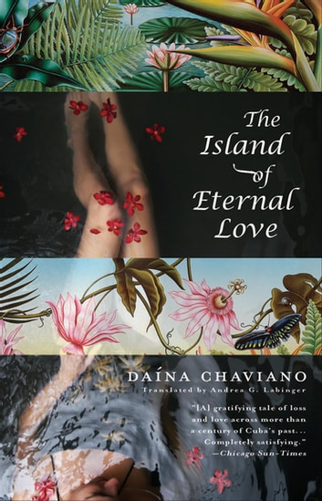 The Island of Eternal Love ebook by Daina Chaviano