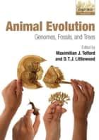 Animal Evolution - Genomes, Fossils, and Trees ebook by NATURAL SCIENCES and MATHEMATICS (500), ZOOLOGICAL SCIENCES (590)
