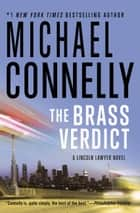 The Brass Verdict - A Novel ebook by Michael Connelly