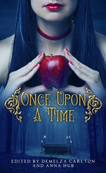 Once Upon A Time: A Collection of Folktales, Fairytales and Legends ebook by Demelza Carlton