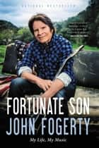 Fortunate Son ebook by John Fogerty