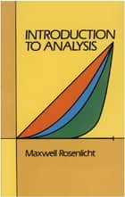 Introduction to Analysis ebook by Maxwell Rosenlicht
