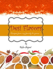 Desi Flavors ebook by Rafia Shujaat