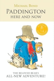 Paddington Here and Now ebook by Michael Bond,R. W. Alley