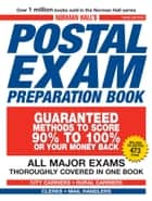 Norman Hall's Postal Exam Preparation Book - Everything You Need to Know... All Major Exams Thoroughly Covered in One Book ebook by Norman Hall