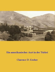 Ein amerikanischer Arzt in der Türkei ebook by Kobo.Web.Store.Products.Fields.ContributorFieldViewModel