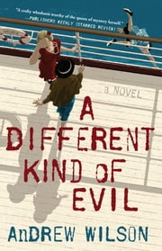 A Different Kind of Evil - A Novel ebook by Andrew Wilson