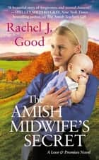 The Amish Midwife's Secret ebook by Rachel J. Good