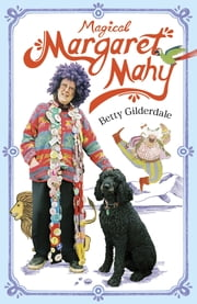 Magical Margaret Mahy ebook by Betty Gilderdale
