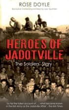 Heroes of Jadotville - The Soldiers' Story ebook by Rose Doyle