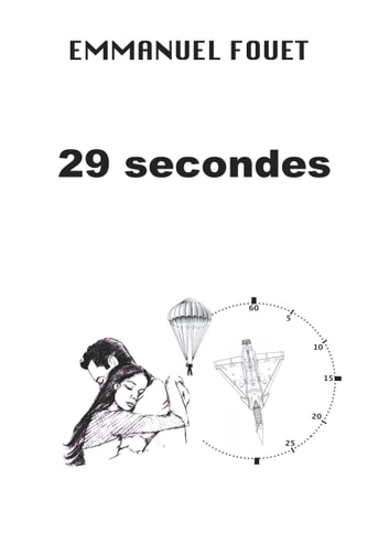 29 secondes eBook by Emmanuel Fouet
