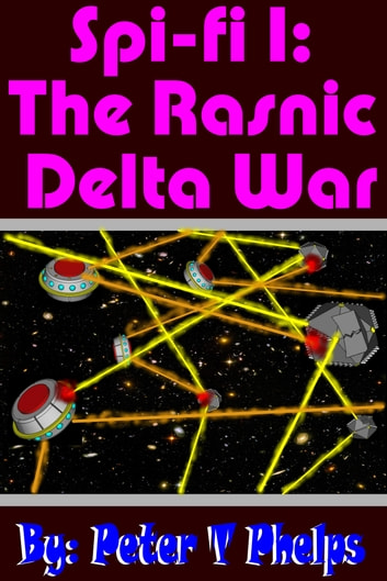 Spi-Fi 1: The Rasnic Delta War ebook by Peter Phelps