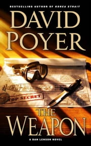 The Weapon - A Novel ebook by David Poyer