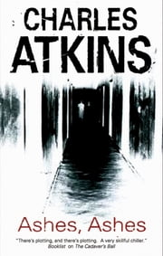 Ashes, Ashes ebook by Charles Atkins