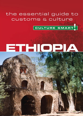 Ethiopia - Culture Smart! - The Essential Guide to Customs & Culture ebook by Sarah Howard,Culture Smart!