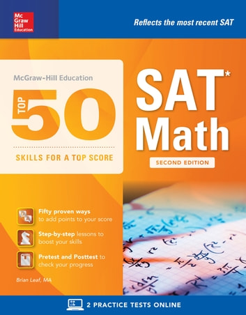 McGraw-Hill's Top 50 Skills for a Top Score: SAT Math, Second Edition ebook by Brian Leaf
