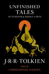 Unfinished Tales of Numenor and Middle-earth ebook by J.R.R. Tolkien