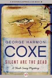 Silent Are the Dead ebook by George Harmon Coxe