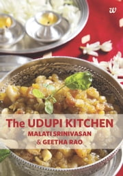THE UDUPI KITCHEN ebook by MALATI SRINIVASAN,GEETHA RAO