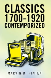 CLASSICS 1700-1920, CONTEMPORIZED ebook by Marvin D. Hinten