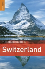 The Rough Guide to Switzerland ebook by Matthew Teller