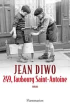 249, faubourg Saint-Antoine ebook by Jean Diwo