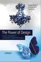 The Power of Design ebook by Jan Carel Diehl,Han Brezet,Angèle H. Reinders
