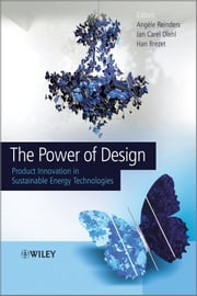 The Power of Design - Product Innovation in Sustainable Energy Technologies ebook by Jan Carel Diehl, Han Brezet, Angèle H. Reinders