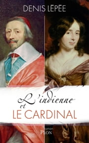 L'indienne et le cardinal ebook by Denis LEPEE