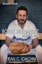 Bobby Hernandez, Second Base ebook by Jean Joachim
