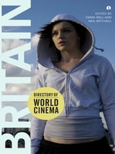 Directory of World Cinema: Britain ebook by Emma Bell,Neil Mitchell
