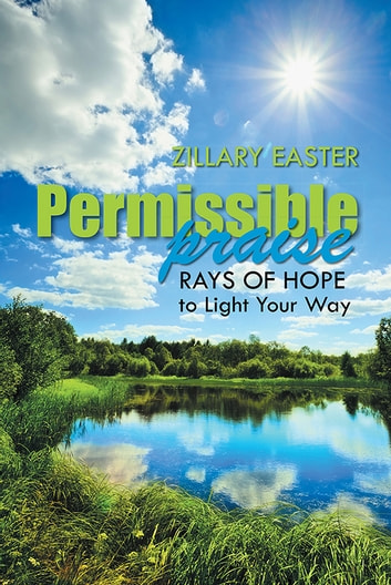 Permissible Praise - Rays of Hope to Light Your Way ebook by Zillary Easter