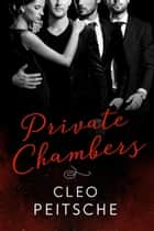Private Chambers ebook by Cleo Peitsche