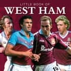 Little Book of West Ham ebook by Graham Betts
