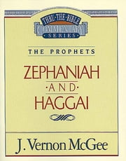 Zephaniah / Haggai - The Prophets (Zephaniah/Haggai) ebook by J. Vernon McGee