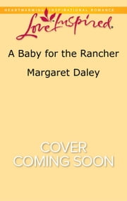 A Baby for the Rancher ebook by Margaret Daley