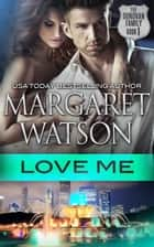 Love Me ebook by