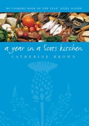 A Year In A Scots Kitchen ebook by Catherine Brown