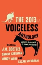 The 2013 Voiceless Anthology ebook by Voiceless