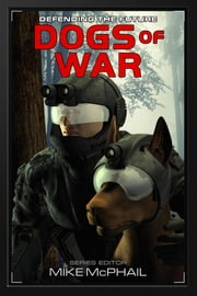 Dogs of War - Reissued ebook by Brenda Cooper,David Sherman,Mike McPhail