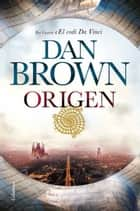 Origen (Edició en català) ebook by Dan Brown, Esther Roig Giménez