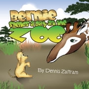 Bernie Spends a Day at the Zoo ebook by Dennis Zaffram