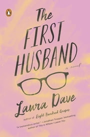 The First Husband - A Novel ebook by Laura Dave