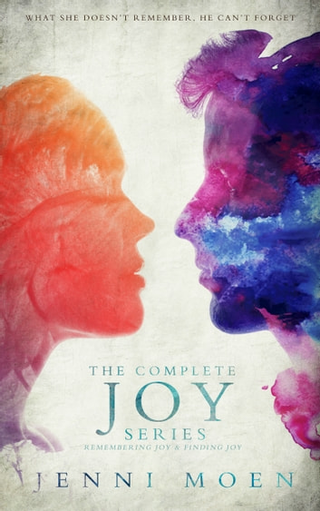 The Complete Joy Series: Remembering Joy and Finding Joy ebook by Jenni Moen