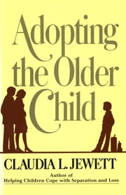 Adopting the Older Child ebook by Claudia J. Jarrett