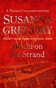 Blood On The Strand - Chaloner's Second Exploit in Restoration London ebook by Susanna Gregory