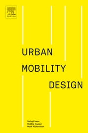Urban Mobility Design ebook by Selby Coxon, Robbie Napper, Mark Richardson