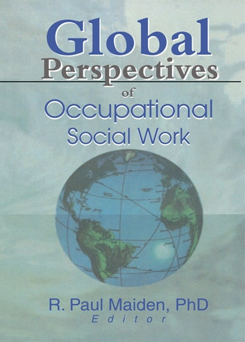 Global Perspectives of Occupational Social Work ebook by Paul Maiden