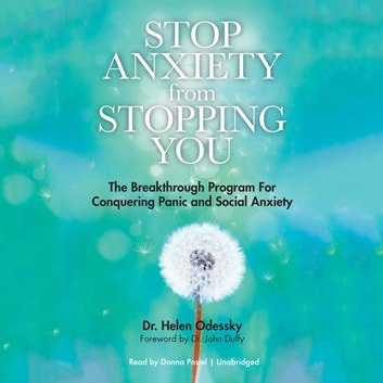 Stop Anxiety from Stopping You - The Breakthrough Program for Conquering Panic and Social Anxiety audiobook by Dr. Helen Odessky