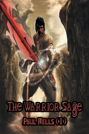 The Warrior Sage ebook by Paul Mills (I)